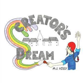Creators Dream M.J. Higgy