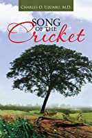 Song Of The Cricket Charles O. Uzoaru