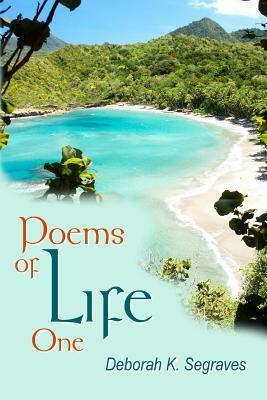 Poems of Life  by  Deborah K. Segraves