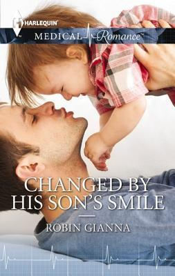 Changed  by  His Sons Smile by Robin Gianna