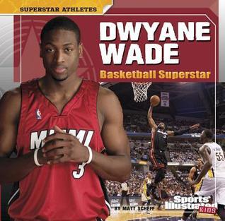 Dwyane Wade: Basketball Superstar  by  Matt Scheff