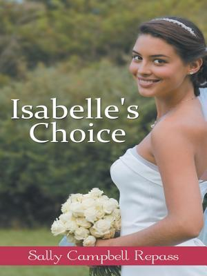 Isabelles Choice  by  Sally Campbell Repass