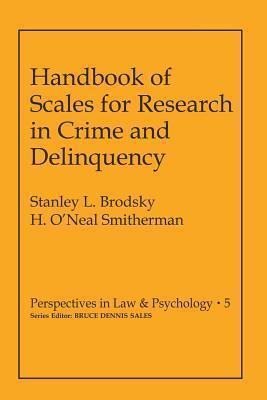 Handbook of Scales for Research in Crime and Delinquency  by  Stanley Brodsky