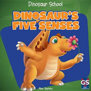 Dinosaurs Five Senses Alex Appleby