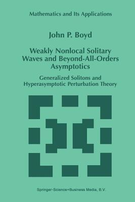Weakly Nonlocal Solitary Waves and Beyond-All-Orders Asymptotics: Generalized Solitons and Hyperasymptotic Perturbation Theory John P. Boyd