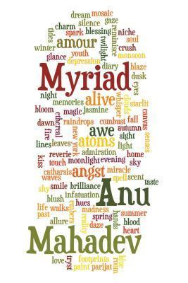 Myriad  by  Anu Mahadev