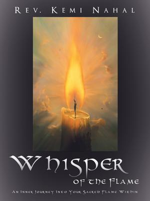 Whisper of the Flame: An Inner Journey Into Your Sacred Flame Within  by  Rev Kemi Nahal