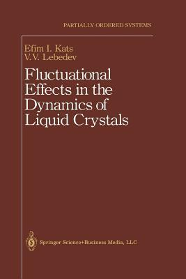 Fluctuational Effects in the Dynamics of Liquid Crystals E.I. Kats