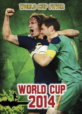 World Cup 2014: An Unauthorized Guide Michael Hurley