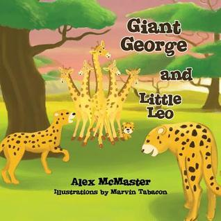 Giant George and Little Leo  by  Alex McMaster