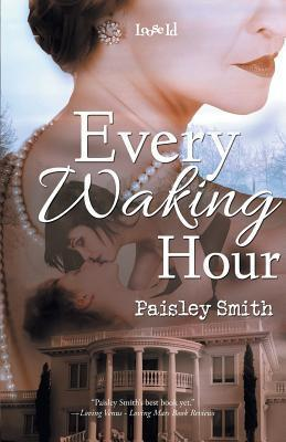 Every Waking Hour Paisley Smith
