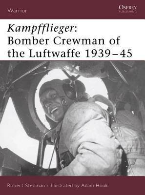 Kampfflieger: Bomber Crewman of the Luftwaffe 1939-45 Robert Stedman