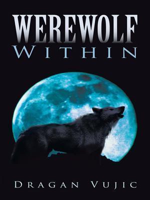 Werewolf Within  by  Dragan Vujic