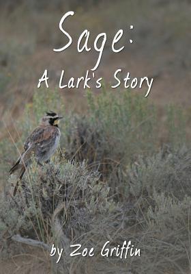 Sage: A Larks Story Zoe Griffin