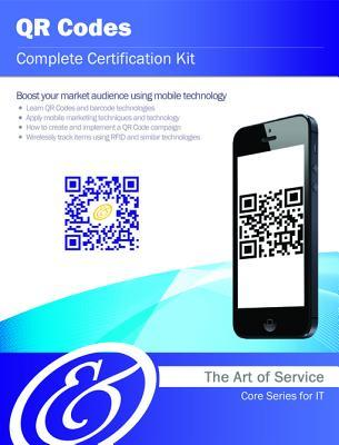 Qr Codes Complete Certification Kit - Core Series for It  by  Ivanka Menken