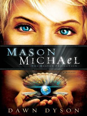 Mason Michael: The Heaven Projection Dawn Dyson