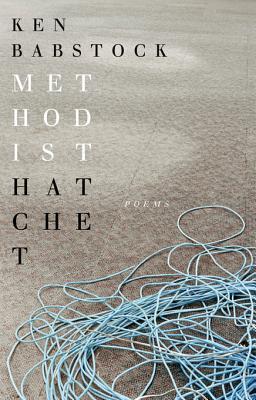 Methodist Hatchet  by  Ken Babstock