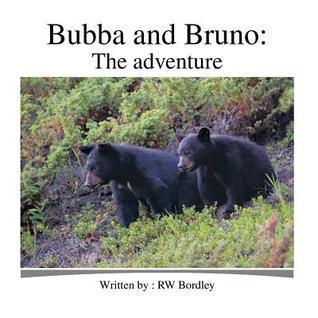 Bubba and Bruno: The Adventure Rw Bordley
