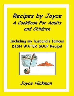 Recipes Joyce - A Cookbook for Adults and Children by Joyce Hickman