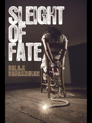 Sleight of Fate  by  Balaji Narasimhan