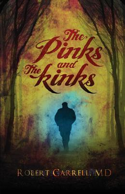 The Pinks and the Kinks  by  Robert Carrell