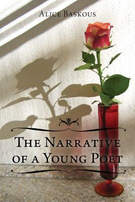 The Narrative of a Young Poet  by  Alice Baskous