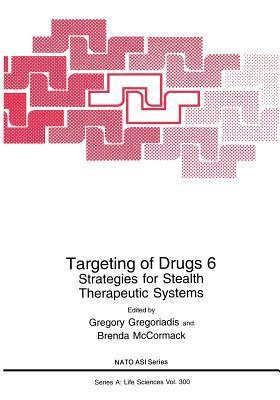Targeting of Drugs 6: Strategies for Stealth Therapeutic Systems Gregory Gregoriadis