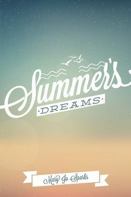 Summers Dreams  by  Mary Jo Sparks