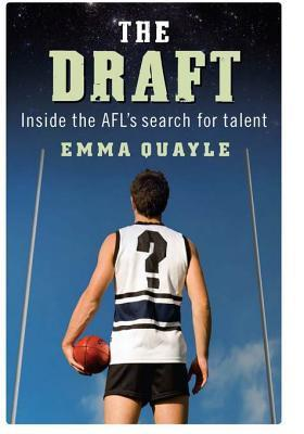 The Draft: Inside the Afls Search for Talent  by  Emma Quayle