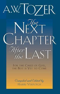 Next Chapter After Last  by  A.W. Tozer