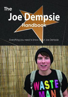 The Joe Dempsie Handbook - Everything You Need to Know about Joe Dempsie  by  Emily Smith