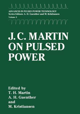 J.C. Martin on Pulsed Power  by  J.C. Martin
