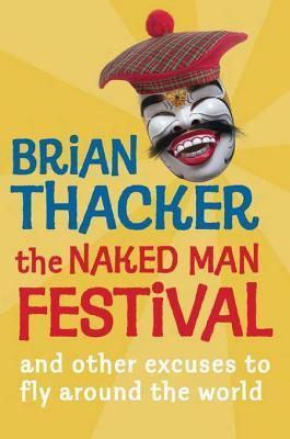 The Naked Man Festival: Brian Thacker