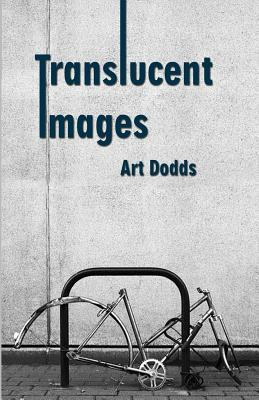 Translucent Images  by  Art Dodds
