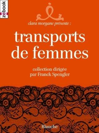 Transports de femmes (Nouvelles érotiques) (French Edition) Collectif