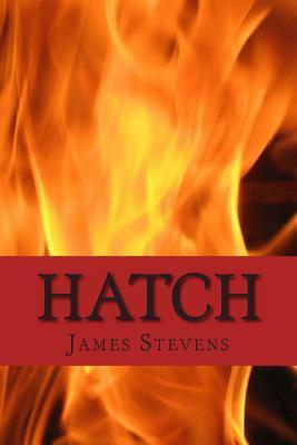 Hatch  by  James   Stevens