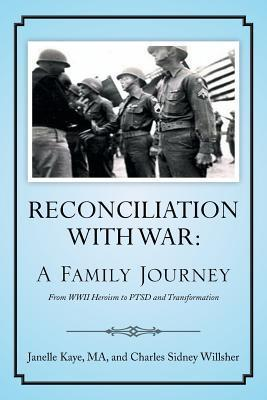 Reconciliation with War: A Family Journey Janelle Kaye