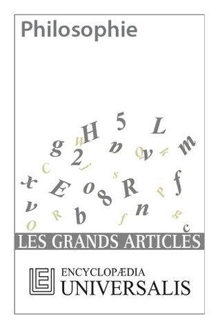Philosophie (Les Grands Articles dUniversalis)  by  Encyclopædia Universalis