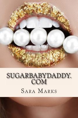Sugarbabydaddy.com: A Baby Is Born  by  Sara Marks