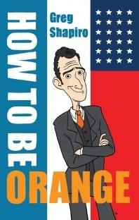 How To Be Orange Greg Shapiro