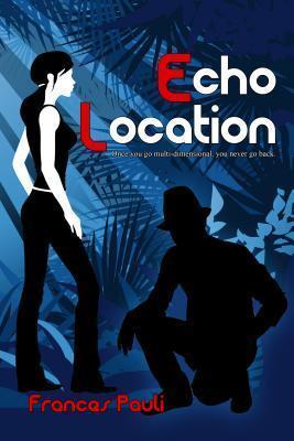 Echo Location (Shift Happens, #3)  by  Frances Pauli