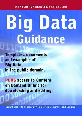Big Data Guidance - Real World Application, Templates, Documents, and Examples of the Use of Big Data in the Public Domain. Plus Free Access to Membership Only Site for Downloading. Ivanka Menken