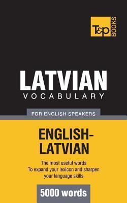 Latvian Vocabulary for English Speakers - 5000 Words  by  Andrey Taranov