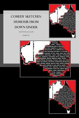 Comedy Sketches: Humour from Down Under  by  S. Newman