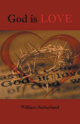 God Is Love  by  William Sutherland