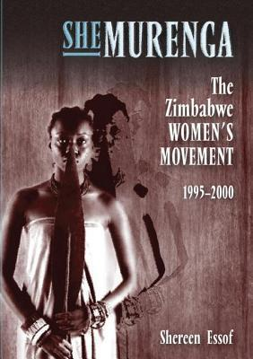 Shemurenga: The Zimbabwean Womens Movement 1995-2000  by  Shereen Essof