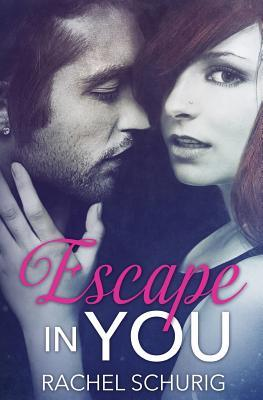 Escape in You Rachel Schurig