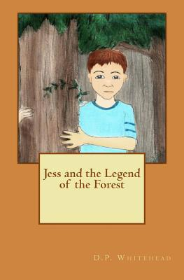 Jess and the Legend of the Forest (Crossing the River) (Volume 1)  by  D.P. Whitehead