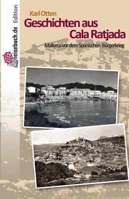 Geschichten Aus Cala Ratjada: Mallorca VOR Dem Spanischen Burgerkrieg  by  Karl Otten