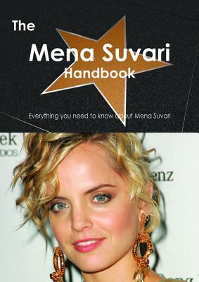 The Mena Suvari Handbook - Everything You Need to Know about Mena Suvari Emily Smith